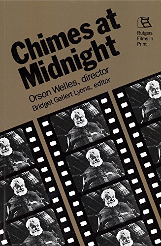 Chimes at Midnight: Orson Welles, Director (Rutgers Films in Print, Band 11)