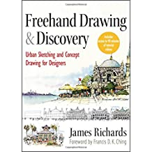 Freehand Drawing and Discovery: Urban Sketching and Concept Drawing for Designers