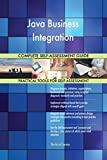 Java Business Integration All-Inclusive Self-Assessment - More than 660 Success Criteria, Instant Visual Insights, Comprehensive Spreadsheet Dashboard, Auto-Prioritized for Quick Results