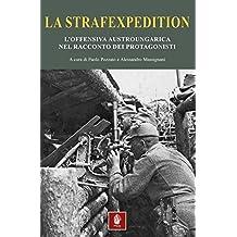 La strafexpedition. L'offensiva austro-ungarica sugli altipiani trentini e veneti