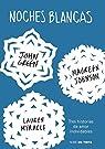 Noches Blancas: Tres Historias de Amor Inolvidables par Green