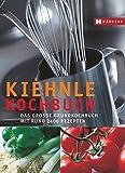 Kiehnle Kochbuch: Das große Grundkochbuch mit rund 2.400 Rezepten