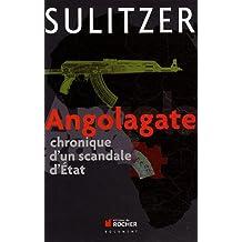 Angolagate : Chronique d'un scandale d'Etat