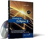 Einstieg in Eclipse 3: Einführung, Programmierung, Plugin-Nutzung (Galileo Computing)