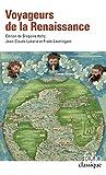 Voyageurs de la Renaissance: Léon l'Africain, Christophe Colomb, Jean de Léry et les autres