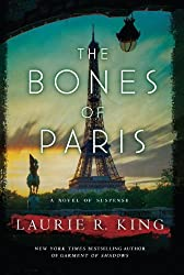 The Bones of Paris: A Novel of Suspence Featuring Mary Russell and Sherlock Holmes by Laurie R. King (October 09,2013)