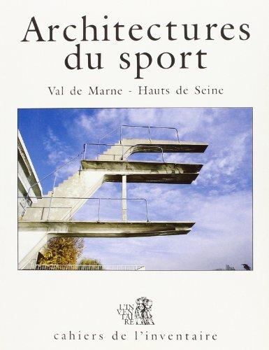 Architecture du sport: 1870-1940, Val-de-Marne, Hauts-de- Seine par Antoine Le Bas