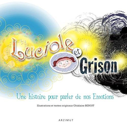 Luciole et Grison: Une histoire pour parler de nos motions