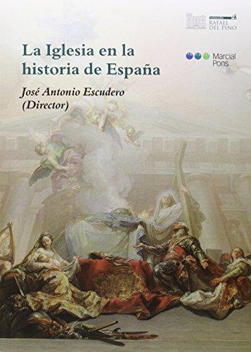 La Iglesia en la Historia de España (Fundación Rafael del Pino)