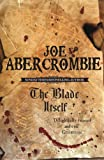 The Blade Itself (The First Law: Book One) by Joe Abercrombie