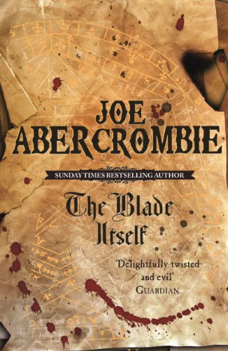 The Blade Itself: The First Law: Book One: 1 von [Abercrombie, Joe]