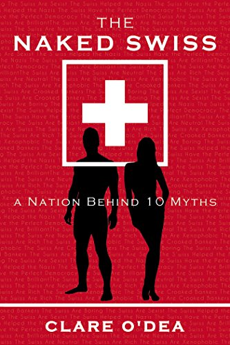 the-naked-swiss-the-nation-behind-10-myths