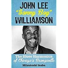 """John Lee """"Sonny Boy"""" Williamson: The Blues Harmonica of Chicago's Bronzeville"""