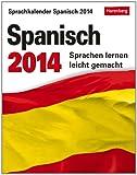Sprachkalender Spanisch 2014: Sprachen lernen leicht gemacht: Übungen, Dialoge, Geschichten