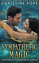 Sympathetic Magic (The Witches of Cleopatra Hill) (Volume 4) by Christine Pope (2014-10-11)