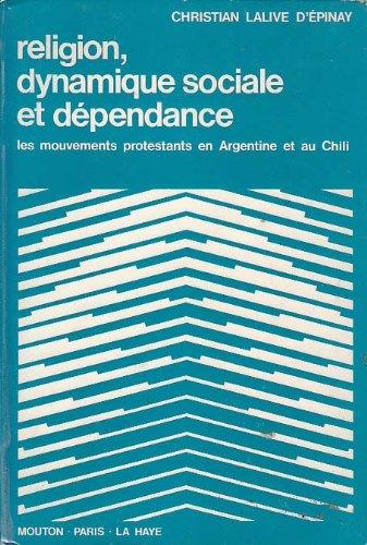 Religion, dynamique sociale et dépendance : Les mouvements protestants en Argentine et au Chili (Interaction)