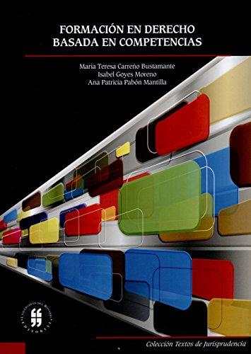 Formación en derecho basada en competencias (Textos de Jurisprudencia) por María Teresa Carreño Bustamante