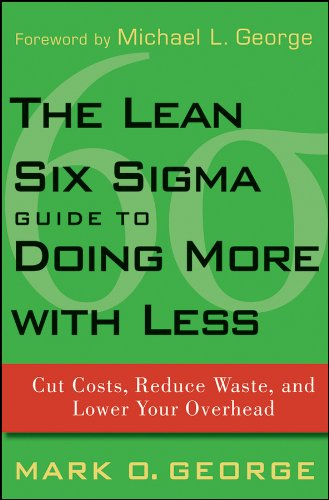 the-lean-six-sigma-guide-to-doing-more-with-less-cut-costs-reduce-waste-and-lower-your-overhead
