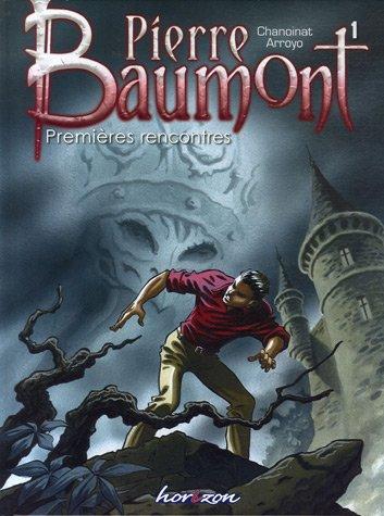 Pierre Baumont, Tome 1 : Premières rencontres
