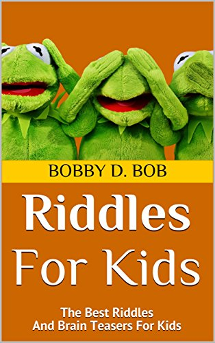 Riddles For Kids: The Best Riddles And Brain Teasers For Kids (riddles for teens, riddles for kids, riddles books, riddles and brain teasers for kids, ... kids, jokes for kids) (English Edition) por Bobby D. Bob