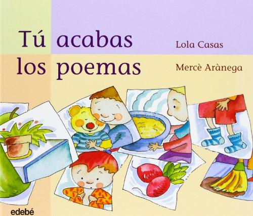 Tu acabas los poemas / You Finish the Poems por Lola Casas