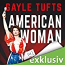 Gayle Tufts: American Woman