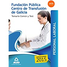 Personal Laboral de la Fundación Pública Centro de Transfusión de Galicia. Temario común y test