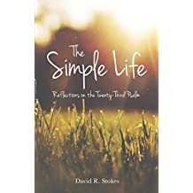 THE SIMPLE LIFE: Reflections on the Twenty-Third Psalm (English Edition)