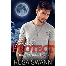 His to Protect (The Vampire's Past 1): MM Paranormal Vampire Romance