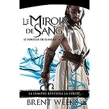 Le Porteur de lumière, T4 : Le Miroir de sang