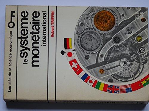 Le système monétaire international. par Triffin Robert