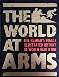 World at Arms: Readers Digest Illustrated History of World War II