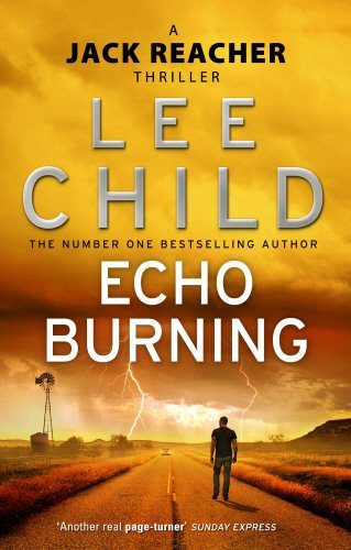Echo Burning: (Jack Reacher 5) by Lee Child (2011-01-06)