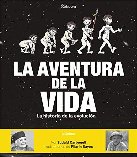 La aventura de la vida: La historia de la evolución humana (Álbumes ilustrados)