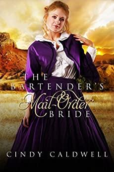 The Bartender's Mail Order Bride: A Sweet Western Historical Romance (Wild West Frontier Brides Book 3) by [Caldwell, Cindy]