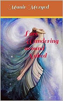 Love Wandering Around Naked (the Garden Of Azure Poetry Book 13) por Munir Mezyed Gratis