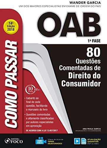 Como passar na OAB 1ª Fase: direito do consumidor: 80 questões comentadas (Portuguese Edition) por Wander Garcia