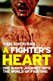 Image de A Fighter's Heart: One man's journey through the world of fighting (English Edit