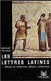Les lettres latines, époque cicéronienne, tome 1