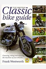 The British Classic Bike Guide: Choosing, Riding and Enjoying the Machine of Your Dreams Hardcover