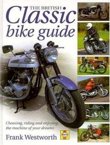 The British Classic Bike Guide: Choosing, Riding and Enjoying the Machine of Your Dreams por Frank Westworth