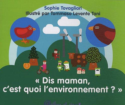 Dis maman, c'est quoi l'environnement ?