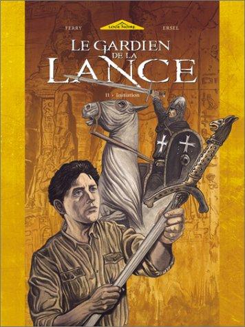 Le Gardien de la Lance, Tome 2 : Initiation