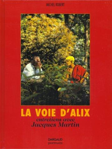 La Voix d'Alix : Entretiens avec Jacques Martin