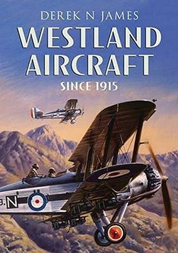 Westland Fixed Wing Aircraft 1915-1953 por Derek N. James