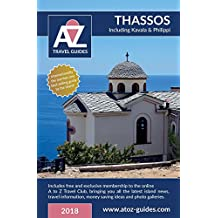 A to Z guide to Thassos 2018, including Kavala and Philippi: Plus FREE Travel Club membership