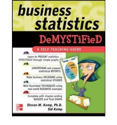 (BUSINESS STATISTICS DEMYSTIFIED (DEMYSTIFIED) ) BY KEMP, STEVEN M{AUTHOR}Paperback