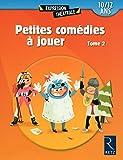 Petites comédies à jouer : Tome 2 (10/12 ans)