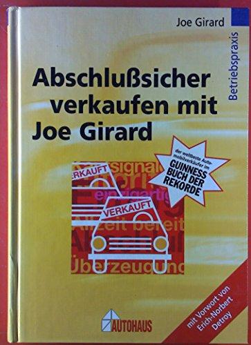 Abschlusssicher verkaufen mit Joe Girard