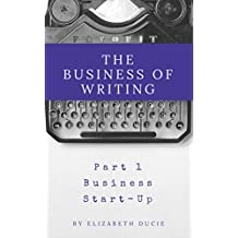The Business of Writing Part 1: Business Start-Up